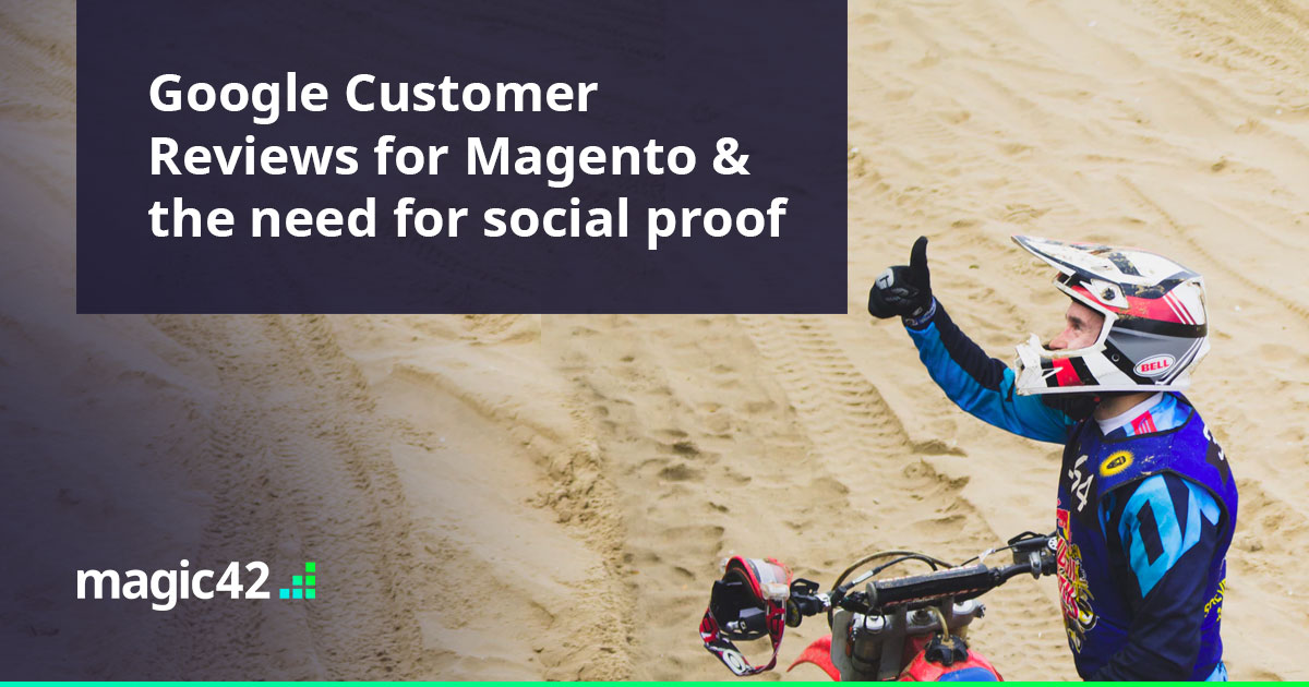 google-customer-reviews-for-magento-and-the-need-for-social-proof